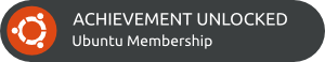 [ACHIEVEMENT UNLOCKED: Ubuntu Membership]